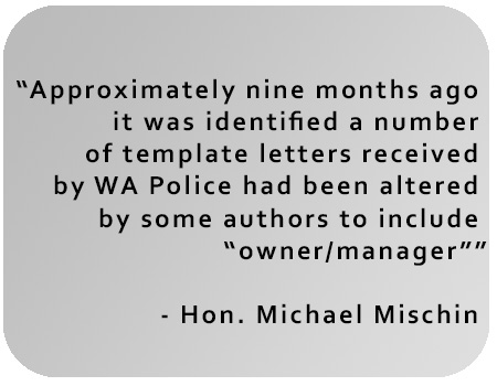 "Approximately nine months ago it was identified a number of template letters received by WA Police had been altered by some authors to include ""owner/manager"","